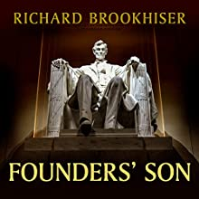 Founders' Son: A Life of Abraham Lincoln (       UNABRIDGED) by Richard Brookhiser Narrated by Norman Dietz