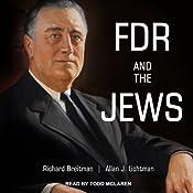 FDR and the Jews | [Allan J. Lichtman, Richard Breitman]