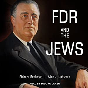 FDR and the Jews | [Allan J. Lichtman, Richard Breitman]