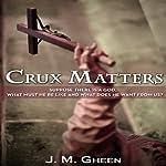 Crux Matters   J. M. Gheen