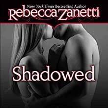 Shadowed (       UNABRIDGED) by Rebecca Zanetti Narrated by Karen White