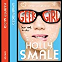 Geek Girl Audiobook by Holly Smale Narrated by Katey Sobey