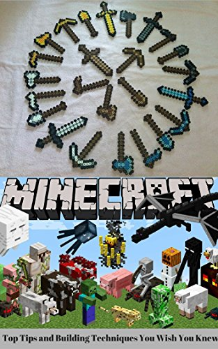 Free Kindle Book : MINECRAFT: Minecraft Top Tips and Building Techniques You Wish You Knew (minecraft game, minecraft games, minecraft xbox, minecraft magazine, minecraft ... minecraft revenge, minecraft mobs, free)
