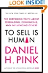 To Sell is Human: The Surprising Trut...