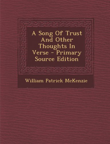 A Song Of Trust And Other Thoughts In Verse