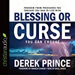 Blessing or Curse: You Can Choose | Derek Prince