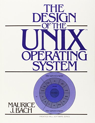 The Design of the UNIX Operating System [Prentice-Hall Software Series]