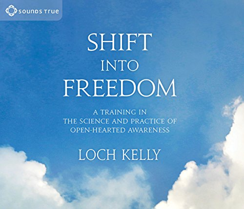 Shift Into Freedom: A Training in the Science and Practice of Open-Hearted Awareness