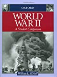 World War II: A Student Companion (Student Companions to American History) (0195108000) by O'Neill, William L.