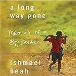 A Long Way Gone: Memoirs of a Boy Soldier   Ishmael Beah