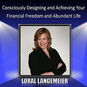 Consciously Designing and Achieving Your Financial Freedom and Abundant Life Speech