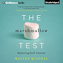 The Marshmallow Test: Mastering Self-Control Audiobook by Walter Mischel Narrated by Alan Alda