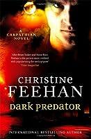 Dark Predator: Number 22 in series ('Dark' Carpathian)