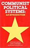Communist Political Systems: An Introduction (Macmillan international college editions) (0333323017) by White, Stephen