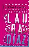 Los años con Laura Díaz (BIBLIOTECA CARLOS FUENTES, Band 717015)
