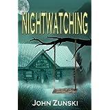 Nightwatching ~ John Zunski