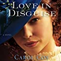Love in Disguise (       UNABRIDGED) by Carol Cox Narrated by Jaimee Draper
