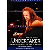 The Undertaker: The Unauthorized Real Life Story of the WWE's Deadman ~ Michael Essany