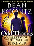 Odd Thomas: You Are Destined to Be Together Forever (Short Story) (Kindle Single)