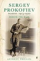 Sergey Prokofiev: Diaries, 1915-1923: v. 2: Behind the Mask