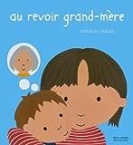 """Afficher """"Au revoir grand-mère"""""""
