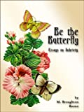 img - for Be the Butterfly book / textbook / text book