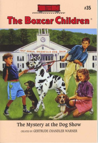 The Mystery At The Dog Show (The Boxcar Children Mysteries #35)