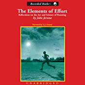 The Elements of Effort: Reflections on the Art and Science of Running | [John Jerome]