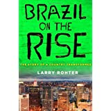 Brazil on the Rise: The Story of a Country Transformedby Larry Rohter