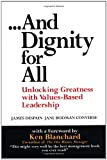 ... And Dignity for All (Unlocking Greatness with Values-Based Leadership) (0131005324) by Jane Bodman Converse
