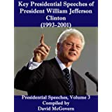 Key Presidential Speeches of President William Jefferson Clinton (1993-2001)