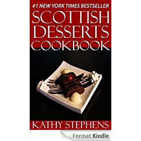 Top 30 Tested and Proven to be Nutritious & Delicious Scottish Desserts Cookbook (English Edition)