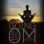 Going Om: Real Life Stories On and Off the Yoga Mat | Melissa Carroll (editor)