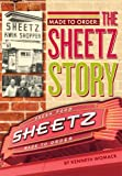 Made to Order: The Story of Sheetz