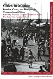 img - for Cities in Motion: Interior, Coast, and Diaspora in Transnational China (China Research Monograph 62) book / textbook / text book