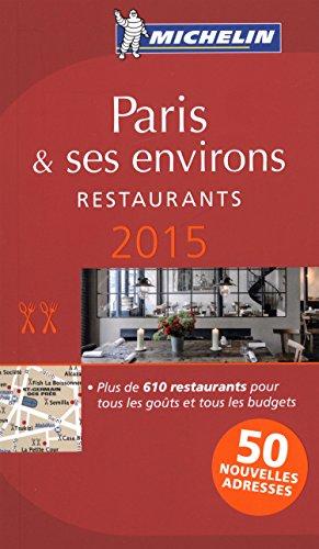 MICHELIN Guide Paris & ses environs 2015: Restaurants (Michelin Red Guide Paris)
