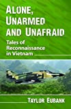 img - for Alone, Unarmed and Unafraid: Tales of Reconnaissance in Vietnam book / textbook / text book