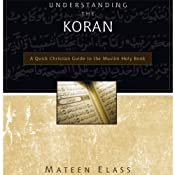 Understanding the Koran: A Quick Christian Guide to the Muslim Holy Book | [Mateen Elass]