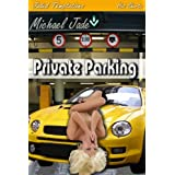 Private Parking (Jaded Temptations Shorts Book 1) ~ Michael Jade