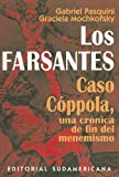 img - for Los Farsantes: Caso Coppola, una Cronica de Fin del Menemismo = The Phonies (Spanish Edition) book / textbook / text book