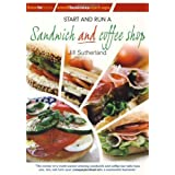 Start and Run a Sandwich and coffee shop (Small Business Start-Ups)by Jill Sutherland