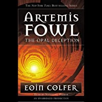 The Opal Deception: Artemis Fowl, Book 4 (       UNABRIDGED) by Eoin Colfer Narrated by Nathaniel Parker