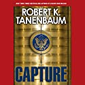 Capture Audiobook by Robert K. Tanenbaum Narrated by Charles Leggett