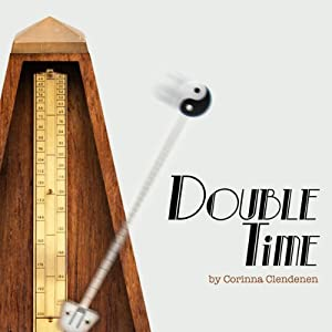 Double Time | [Corinna Clendenen]