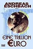 Eine Trillion Euro (3404243269) by Andreas Eschbach