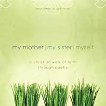 My Mother, My Sister, Myself (       UNABRIDGED) by Annamarie Schmidt Narrated by Melissa Madole