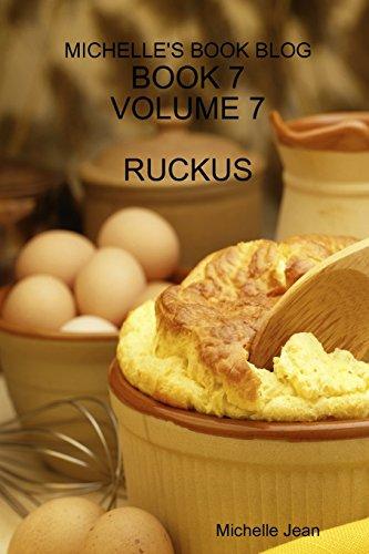 Michelle's Book Blog - Book 7 - Volume 7 - Ruckus