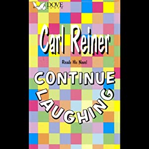 Continue Laughing | [Carl Reiner]