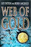 img - for Web of Gold: The Secret History of Sacred Treasures book / textbook / text book