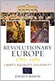 Revolutionary Europe, 1789-1989: Liberty, Equality, Solidarity